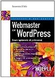 Webmaster con WordPress. Creare rapidamente siti professionali