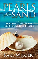 Pearls from Sand: How Small Encounters Lead to Powerful Lessons by Karl Wiegers (2011-08-01)