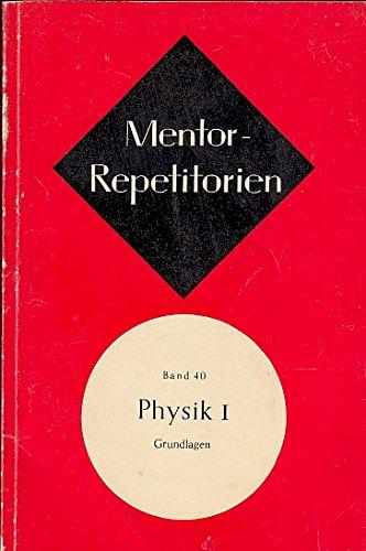 Mentor Repetitorien Physik Band 40 Teil I: Grundlagen