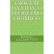 ORIGEM DA VIDA: O PROBLEMA QUÍMICO (Portuguese Edition)