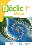 Déclic Maths 1ère - Livre élève - Ed. 2019
