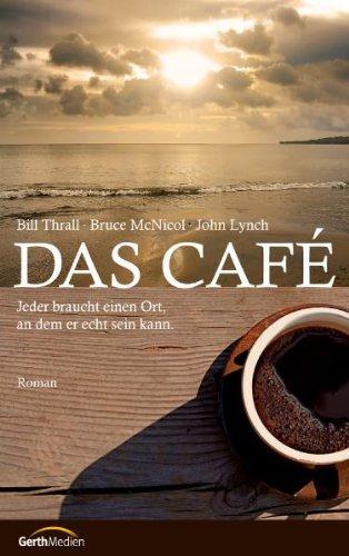 Das Café: Jeder braucht einen Ort, an dem er echt sein kann Jeder Ort