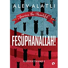 Fesüphanallah! - Nasihatname 1: America the Beautiful