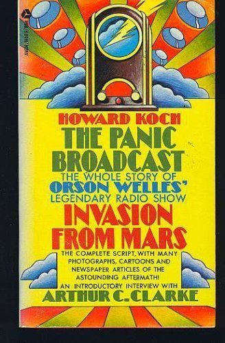 The Panic Broadcast: The Whole Story of Orson Welles' Legendary Radio Show In...