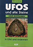 Ufos und alte Steine in Eifel und Ardennen. Neue Sichtungen