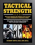 Tactical Strength : The Elite Training and Workout Plan to Build a Solid Foundation of Strength & Power