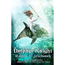 Dolphin Knight by Robert T. Jeschonek (2012-04-11)
