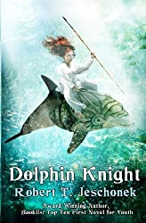 Dolphin Knight by Robert T. Jeschonek (2012-04-11)