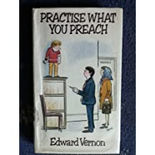 Practise What You Preach by Edward Vernon (1978-09-07)