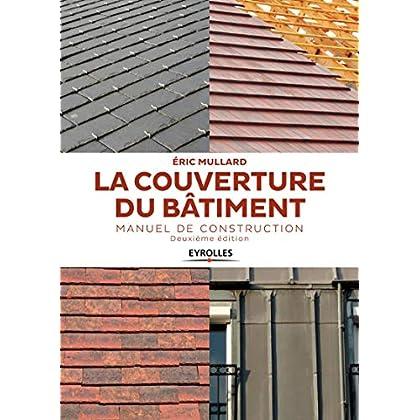 La couverture du bâtiment: Manuel de construction
