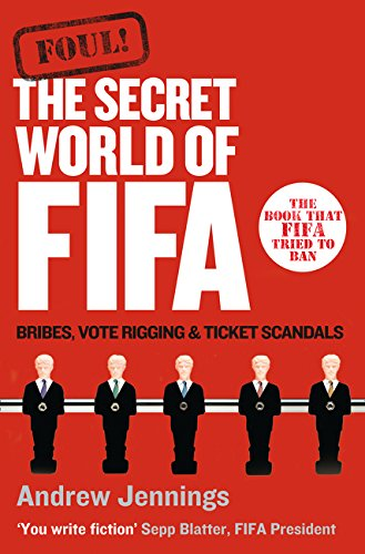 Foul!: The Secret World of FIFA: Bribes, Vote Rigging and Ticket Scandals por Andrew Jennings