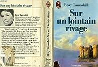 Sur un lointain rivage par Reay Tannahill