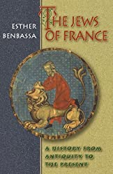 The Jews of France: A History from Antiquity to the Present. by Esther Benbassa (2001-10-01)