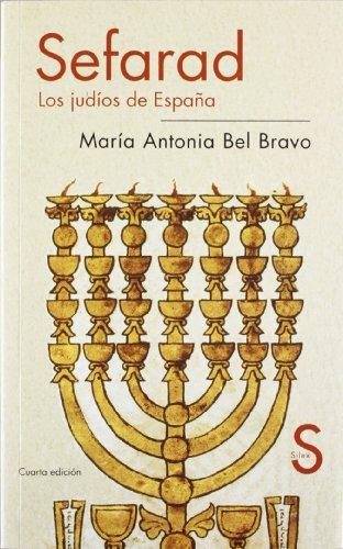 Sefarad. Los judíos de España (Claves históricas) por María Antonia Bel Bravo
