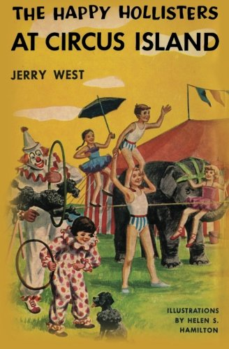 The Happy Hollisters At Circus Island: Volume 8 por Jerry West