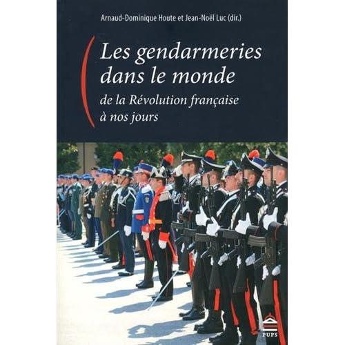 Les gendarmeries dans le monde, de la Révolution française à nos jours