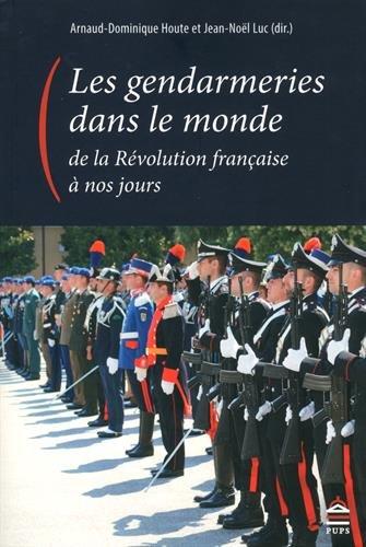 les-gendarmeries-dans-le-monde-de-la-rvolution-franaise--nos-jours