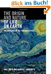 The Origin and Nature of Life on Eart...