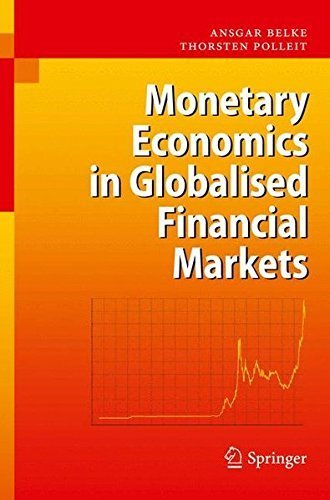 Monetary Economics in Globalised Financial Markets by Ansgar Belke (2010-08-31) par Ansgar Belke;Thorsten Polleit