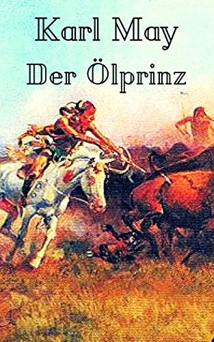 Der Ölprinz: Vollständige Ausgabe (German Edition) eBook: Karl May ...