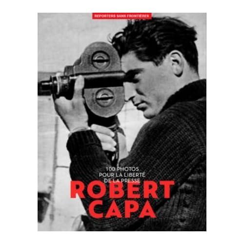 100 photos de Robert Capa pour la liberté de la presse