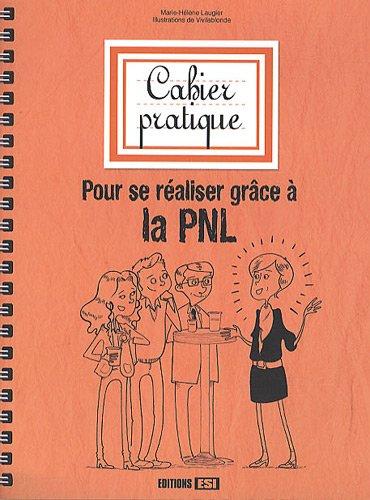 Pour se réaliser grâce à la PNL par Marie-Hélène Laugier