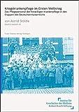 Kriegskrankenpflege im Ersten Weltkrieg: Das Pflegepersonal der freiwilligen Krankenpflege in den Etappen des Deutschen Kaiserreichs (Medizin, Gesellschaft und Geschichte)