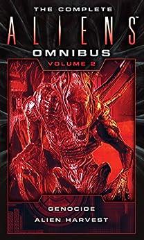 The Complete Aliens Omnibus: Volume Two (Genocide, Alien Harvest) by [Bischoff, David]