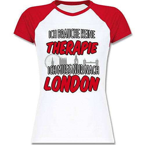 Shirtracer Städte - Ich Brauche Keine Therapie Ich muss Nur Nach London - Zweifarbiges Baseballshirt/Raglan T-Shirt für Damen Weiß/Rot