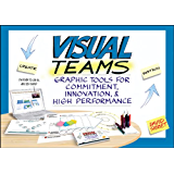 Visual Teams: Graphic Tools for Commitment, Innovation, and High Performance (English Edition)