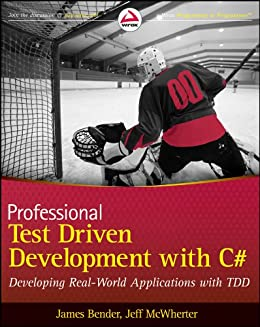 Professional Test Driven Development with C#: Developing Real World Applications with TDD de [Bender, James, McWherter, Jeff]