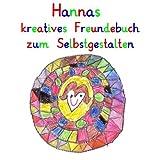 Hannas kreatives Freundebuch zum Selbstgestalten: personalisierte Freundebücher mit Wunschnamen