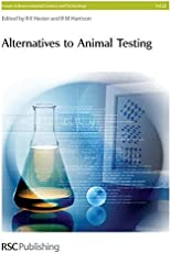 Alternatives To Animal Testing (Issues in Environmental Science & Technology)