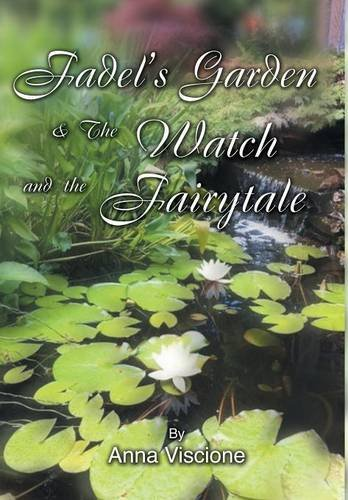 Fadel's Garden & The Watch and the Fairytale