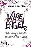 HIT: Wilde Wahnsinnsengel: Engel küssen ist gefährlich & Engel lachen immer länger