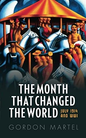 The Month that Changed the World: July 1914 and WWI
