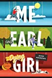 Me and Earl and the Dying Girl (Top Ten Best Fiction for Young Adults)