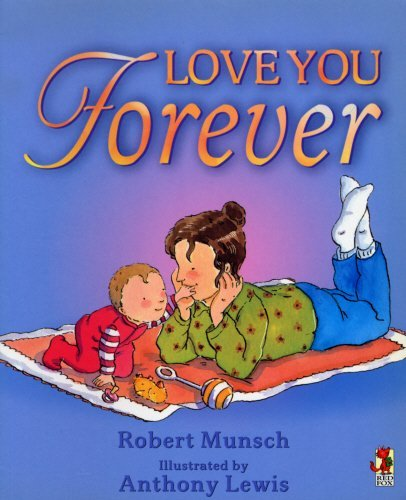 Love You Forever by Robert Munsch (2001-08-01)