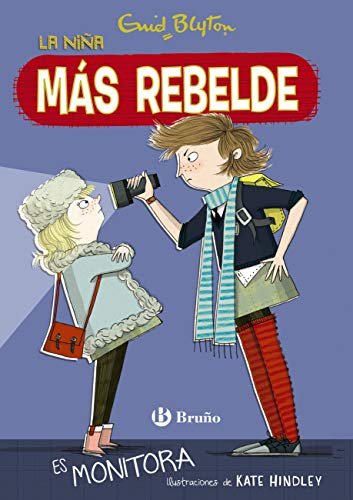 Enid Blyton. La niña más rebelde, 3. La niña más rebelde es monitora (Castellano - A PARTIR DE 10 AÑOS - PERSONAJES Y SERIES - Enid Blyton. La niña más rebelde) (Spanish Edition)