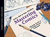 Mastering Comics: Drawing Words and Writing Pictures Continued: A Definitive Course in Comics Narrative.