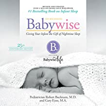 On Becoming Babywise (Updated and Expanded): Giving Your Infant the Gift of Nighttime Sleep