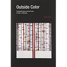 Outside Color: Perceptual Science and the Puzzle of Color in Philosophy (The MIT Press) (English Edition)
