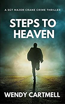 Steps to Heaven (Sgt Major Crane Crime Thrillers Book 1) by [Cartmell, Wendy]