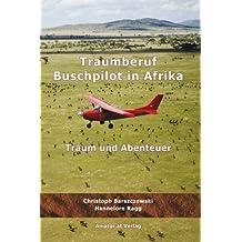 Traumberuf Buschpilot: Traum und Abenteuer