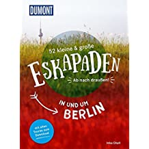 52 kleine und große Eskapaden in und um Berlin: Ab nach draußen! (DuMont Eskapaden)