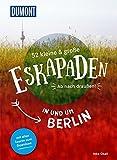 52 kleine und große Eskapaden in und um Berlin: Ab nach draußen! (DuMont Eskapaden) - Inka Chall