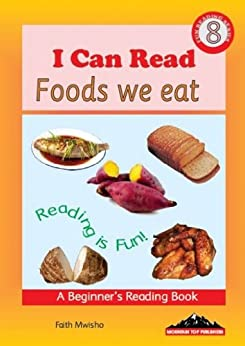 I Can Read: Foods We Eat (English Edition) par [Mwisho, Faith]