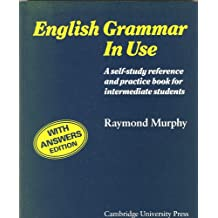 English Grammar in Use: A Self-study reference and practice book for intermediate students (Without Answers Edition)