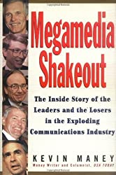 Megamedia Shakeout: The Inside Story of the Leaders and the Losers in the Exploding Communications Industry (Business)