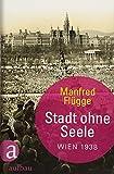 Stadt ohne Seele: Wien 1938 - Manfred Flügge